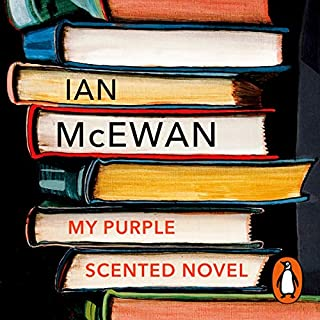 My Purple Scented Novel                   De :                                                                                                                                 Ian McEwan                               Lu par :                                                                                                                                 Ian McEwan                      Durée : 28 min     1 notation     Global 3,0
