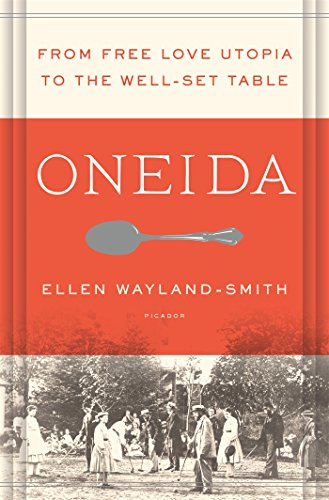 Oneida: From Free Love Utopia to the Well-Set Table
