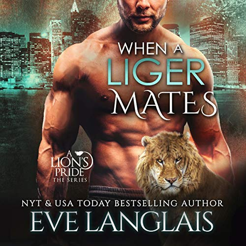 When a Liger Mates Audiobook By Eve Langlais cover art