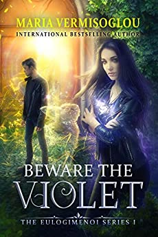 Beware the Violet (The Eulogimenoi Series Book 1) by [Maria Vermisoglou, Adriatica Creations, Milktee Studios, Sara Miller]
