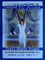 Christian Yoga: God's Mighty Angels