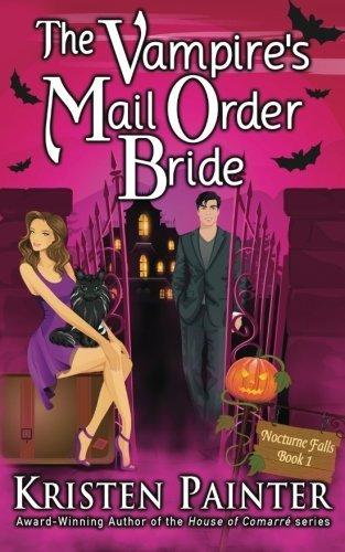 The Vampire's Mail Order Bride (Nocturne Falls) (Volume 1) by Kristen Painter (2015-06-01)