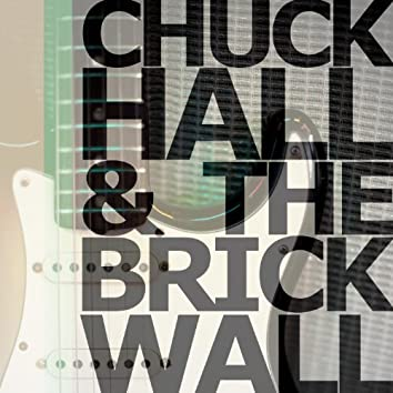 Chuck Hall & The Brick Wall