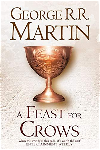 A Feast For Crows (Hardback reissue): Book 4 (A Song of Ice and Fire)