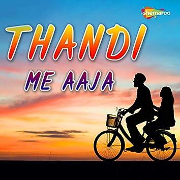 Thandi Me Aaja