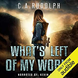 What's Left of My World     A Story of a Family's Survival              By:                                                                                                                                 C. A. Rudolph                               Narrated by:                                                                                                                                 Kevin Pierce                      Length: 10 hrs and 14 mins     31 ratings     Overall 4.2