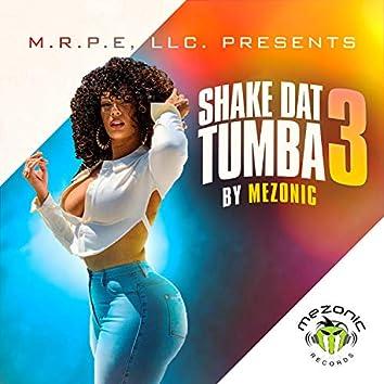 Shake Dat Tumba 3