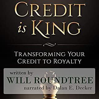Credit Is King: Transforming Your Credit to Royalty audiobook cover art