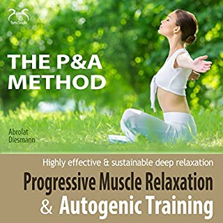 Progressive Muscle Relaxation & Autogenic Training (P&A Method) audiobook cover art