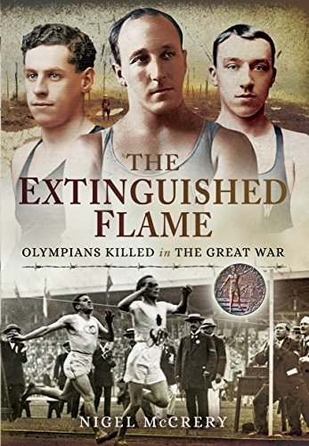 The Extinguished Flame: Olympians Killed in the Great War by Nigel McCrery (2016-07-27)