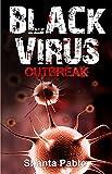 Black Virus: Outbreak (Black Virus Series Book 1)