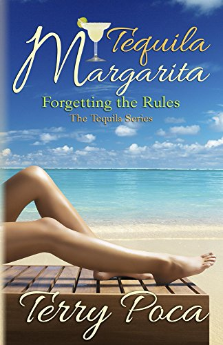 Tequila Margarita ~ Forgetting the Rules (The Tequila Series) (English Edition)