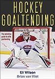 Hockey Goaltending - Eli Wilson