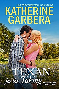 Texan for the Taking (Corbyn Sisters of Last Stand Book 3) by [Katherine  Garbera]