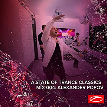 A State Of Trance Classics - Mix 004: Alexander Popov