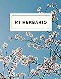 Mi Herbario: Libro de notas herbario para completar para niños y adultos, para la recolección y conservación de hojas secas, flores y plantas, cuaderno para los amantes de la naturaleza y la botánica