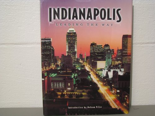 Indianapolis: Leading the Way (Urban Tapestry Series)