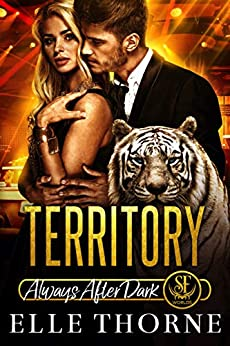 Territory:  Always After Dark (Shifters Forever Worlds Book 8) by [Elle Thorne]