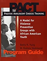Positive Adolescent Choices Training (PACT): A Model for Violence Prevention Groups with African American Youth [DVD]