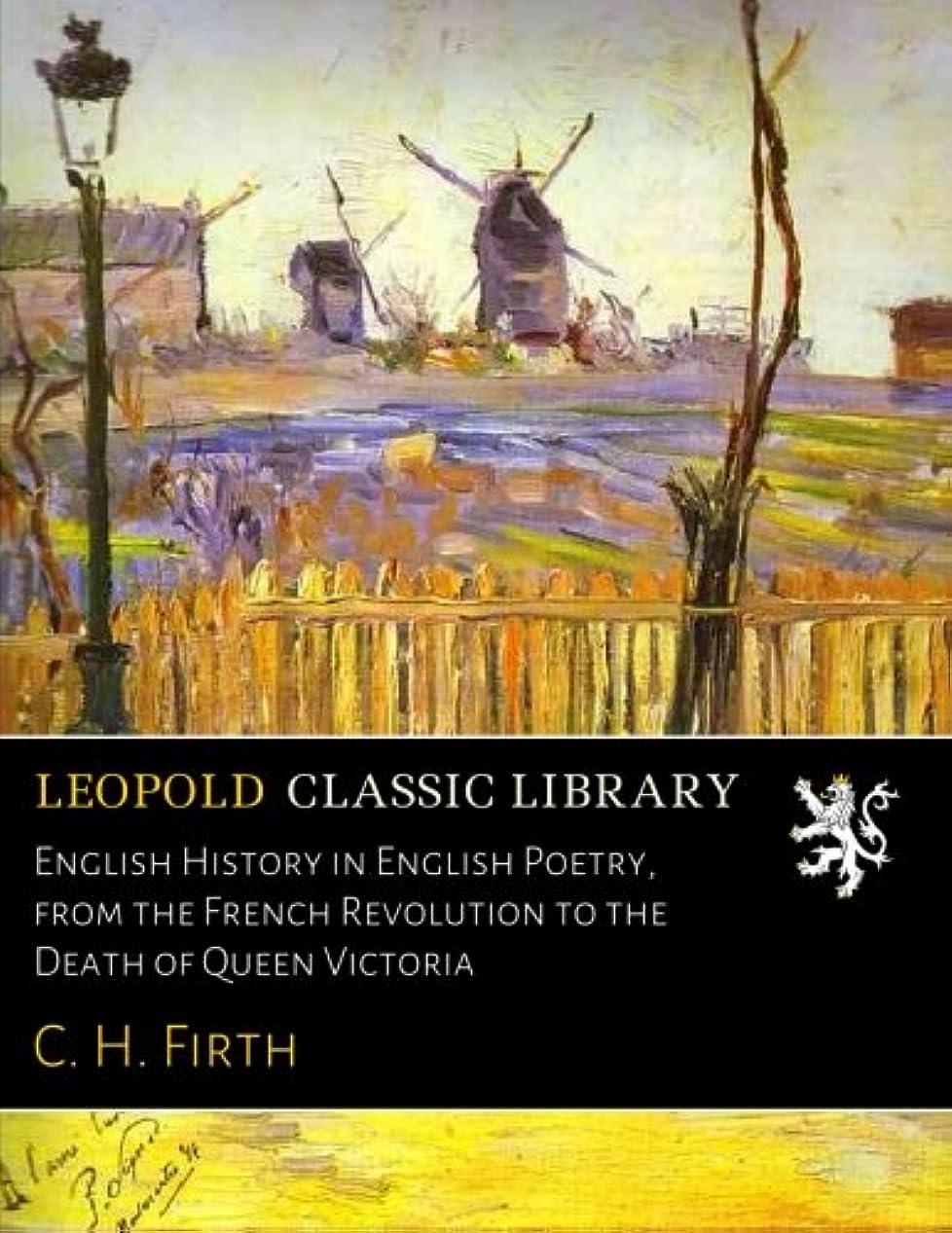 ギャングスターロビー服を片付けるEnglish History in English Poetry, from the French Revolution to the Death of Queen Victoria