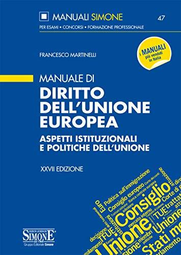 Manuale di diritto dell'Unione Europea. Aspetti istituzionali e politiche dell'Unione