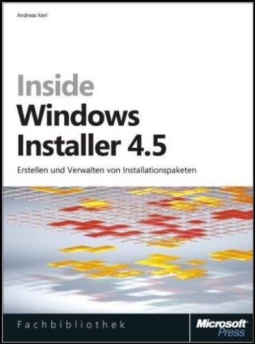 Inside Windows Installer 4.5: Erstellen und Verwalten von Installationspaketen