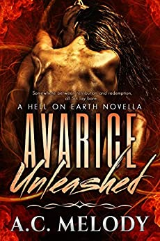 Avarice Unleashed (Hell on Earth Book 3) by [A.C. Melody, Monique Fischer]