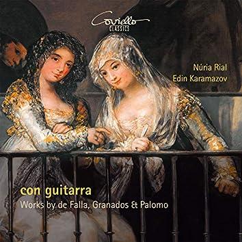 Con Guitarra - Works by de Falla, Granados & Palomo