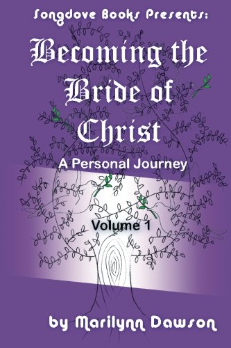 Book: Becoming the Bride of Christ - A Personal Journey (Volume 1) by Marilynn Dawson