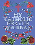 My catholic prayer journal: Guide To Prayer, Praise and Thanks Modern Calligraphy and Lettering : Journal and Notebook gift - With Lined and Blank Pages