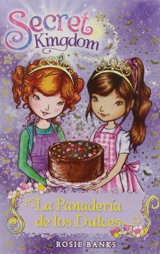 La Panadería De Los Dulces: 8 (Secret Kingdom)