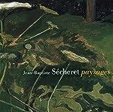 Jean-Baptiste Sécheret - Paysages