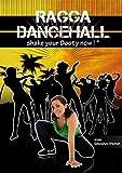 Ragga Dancehall - Shake Your Booty Now ! [Francia] [DVD]