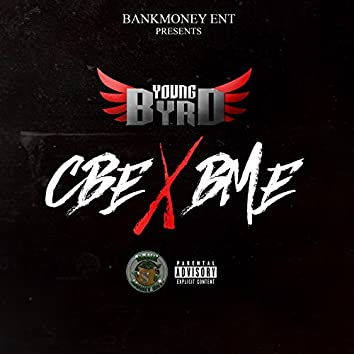 Bankmoney Ent Presents Young Byrd: Cbe X Bme