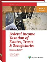 Federal Income Taxation of Estates, Trusts & Beneficiaries (2021)