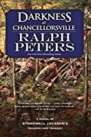 Darkness at Chancellorsville (Stonewall Jackson's Triumph and Tragedy)