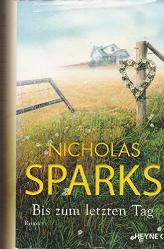 Nicholas Sparks: Bis zum letzten Tag