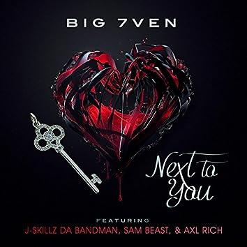 Next to You (feat. Sam Beast, Axl Rich & J Skillz da Bandman)