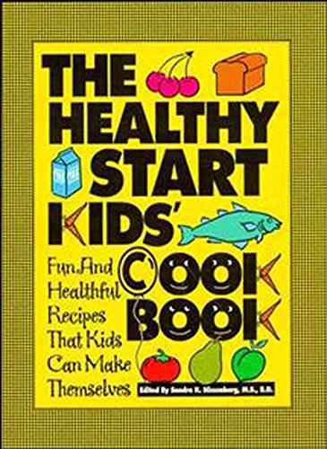 The Healthy Start Kids\' Cookbook: Fun and Healthful Recipes That Kids Can Make Themselves (English Edition)