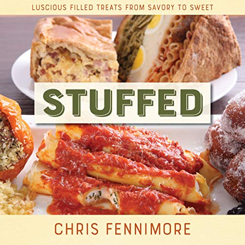 Stuffed: Luscious Filled Treats from Savory to Sweet