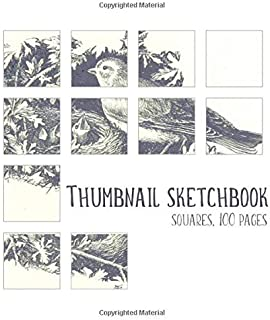 Thumbnail sketchbook squares 100 pages: The best gift for illustrators and graphic artist, professional sketchbook, square...