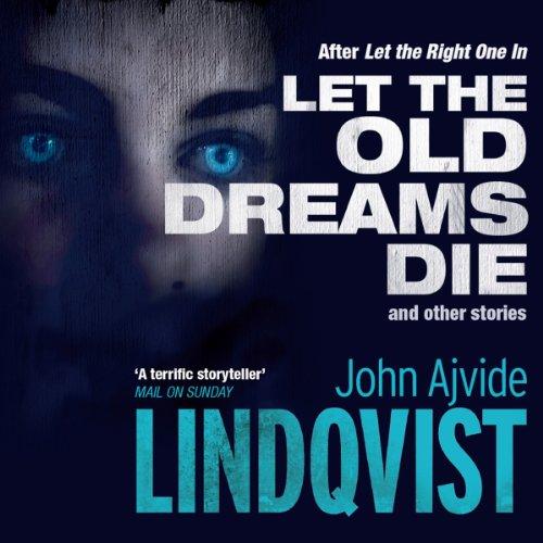 Let the Old Dreams Die audiobook cover art