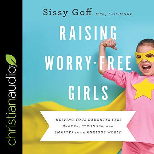 Raising Worry-Free Girls audiobook cover art