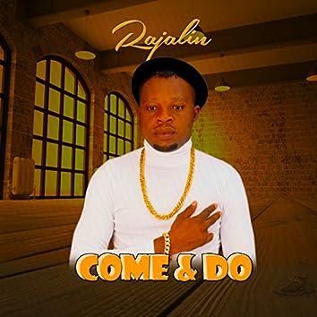 Come & Do