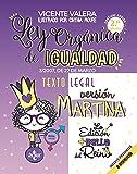 Ley Orgánica de Igualdad. Versión Martina: 3/2007, de 22 de marzo. Texto legal. Incluye audios y preguntas de autoevaluación