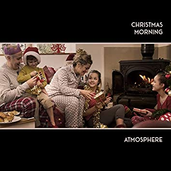 Christmas Morning Atmosphere - Collection of Wonderful Christmas Carols for This Special December Time