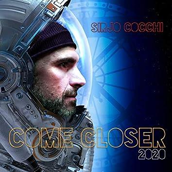 Come Closer 2020
