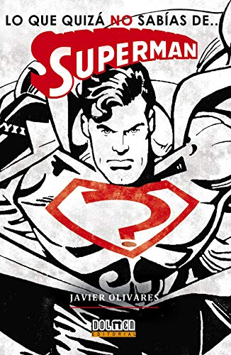 Lo que quizá NO sabías de… SUPERMAN (Ensayo)