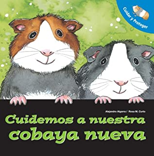 Cuidemos a Nuestro Nuevo Conejillo de Indias/ Let's Take Care of Our New Guinea Pig (Cuidas y Proteger) (Spanish Edition)
