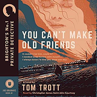 You Can't Make Old Friends     Brighton's No. 1 Private Detective              Autor:                                                                                                                                 Tom Trott                               Sprecher:                                                                                                                                 Christopher James Saint John Courtney                      Spieldauer: 4 Std. und 33 Min.     Noch nicht bewertet     Gesamt 0,0